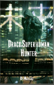 Draco:Superhuman Hunter
