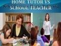 School versus Home Tutoring