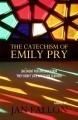 The Catechism of Emily Pry