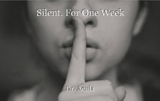 Silent, For One Week