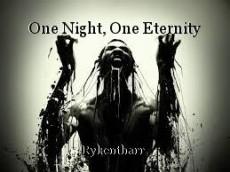 One Night, One Eternity