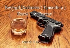 Beyond Darkness ( Episode 9 ) Know Thy Enemy.