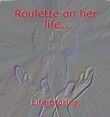 Roulette on her life..