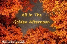 All In The Golden Afternoon