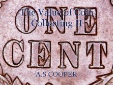The Value of Coin Collecting II