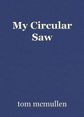 My Circular Saw