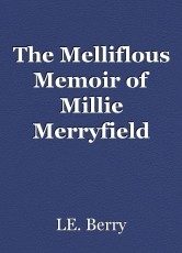 The Melliflous Memoir of Millie Merryfield
