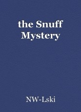 the Snuff Mystery