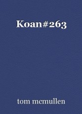 Koan#263