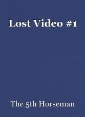 Lost Video #1