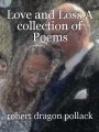 Love and Loss A collection of Poems