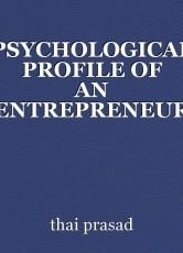 PSYCHOLOGICAL PROFILE OF AN ENTREPRENEUR