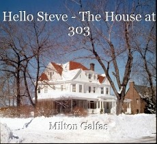 Hello Steve - The House at 303