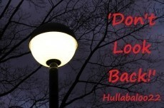 'Don't Look Back!'