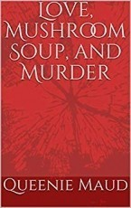 Love, Mushroom Soup, and Murder
