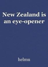 New Zealand is an eye-opener