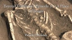 Beyond Darkness ( Episode 10 ) A Place of Bones