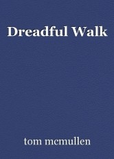 Dreadful Walk