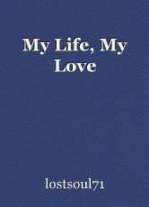 My Life, My Love