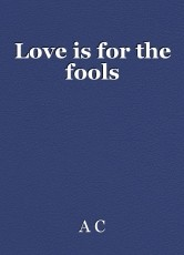 Love is for the fools