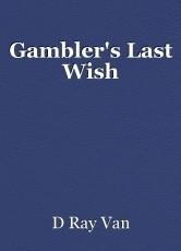 Gambler's Last Wish