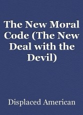 The New Moral Code (The New Deal with the Devil)