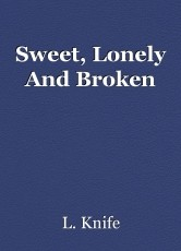 Sweet, Lonely And Broken