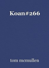 Koan#266