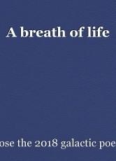 A breath of life