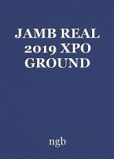JAMB REAL 2019 XPO GROUND