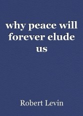 why peace will forever elude us