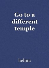 Go to a different temple