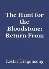 The Hunt for the Bloodstone: Return From Hellyon