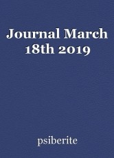 Journal March 18th 2019