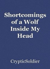 Shortcomings of a Wolf Inside My Head