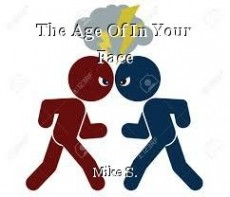 The Age Of In Your Face