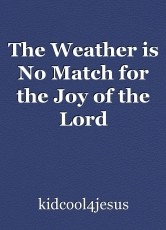 The Weather is No Match for the Joy of the Lord