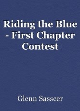 Riding the Blue - First Chapter Contest