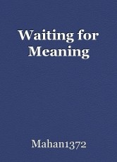 Waiting for Meaning