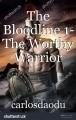 The Bloodline 1- The Worthy Warrior