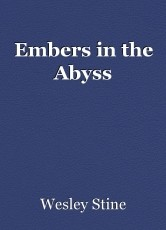Embers in the Abyss