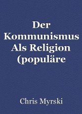 Der Kommunismus Als Religion (populäre Studie)