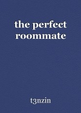 the perfect roommate