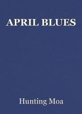 APRIL BLUES