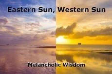Eastern Sun, Western Sun