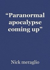 """Paranormal apocalypse coming up"""