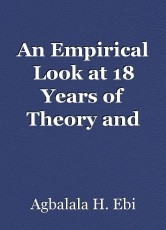 An Empirical Look at 18 Years of Theory and Research (from 2001 -2019) by Ebi Agbalalah