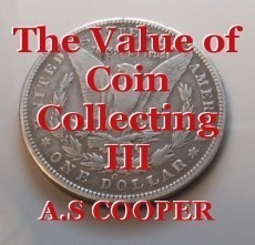 The Value of Coin Collecting III