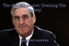 The Mueller Report: Draining The Swamp