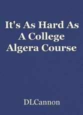 It's As Hard As A College Algera Course